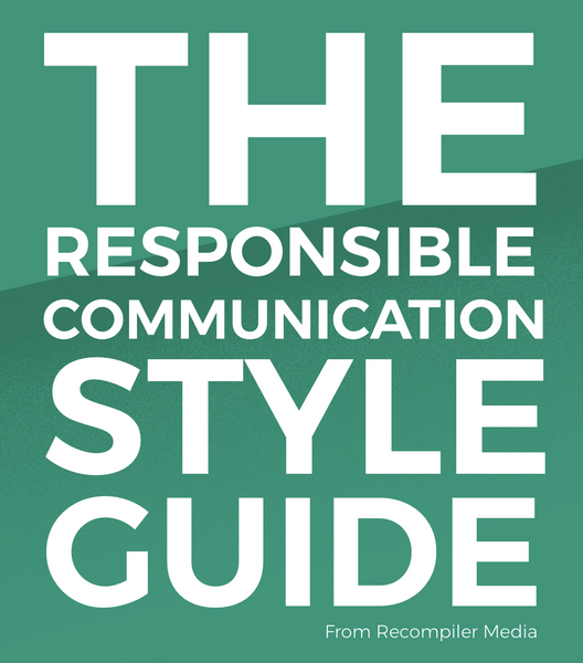 Supplements to The Responsible Communication Style Guide