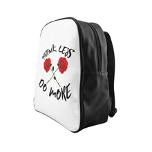Think Less, Do More Rose School Backpack