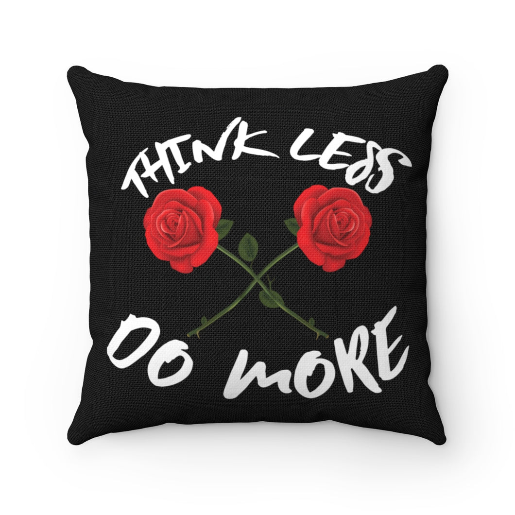 Think Less, Do More Polyester Square Pillow