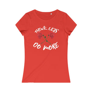 Women's Must Have Think Less, Do More Organic Round Neck T-shirt