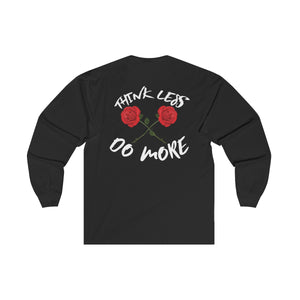 Must Have Think Less, Do More Unisex Long Sleeve Tee