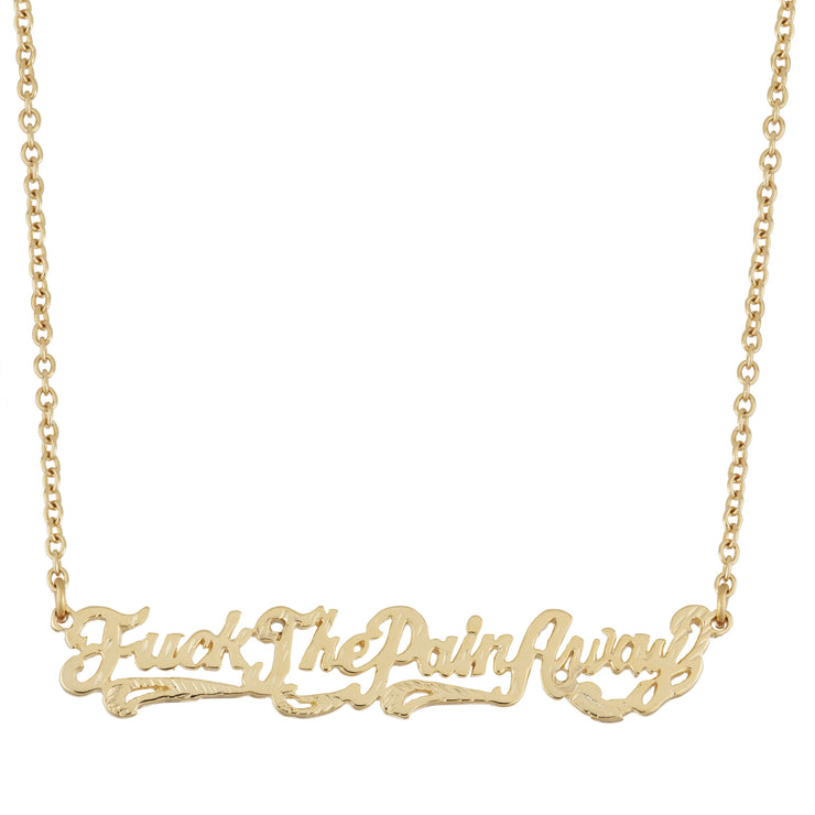 Fuck The Pain Away Necklace - SNASH JEWELRY