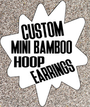 Custom Mini Bamboo Hoop Earrings