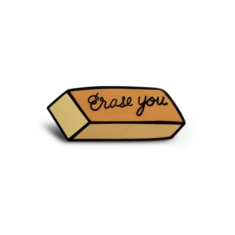 Erase You Pin - SNASH JEWELRY