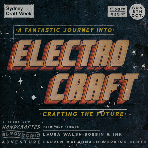 Electrocraft! A Sydney Craft Week Workshop with Laura Walsh and Lauren MacDonald