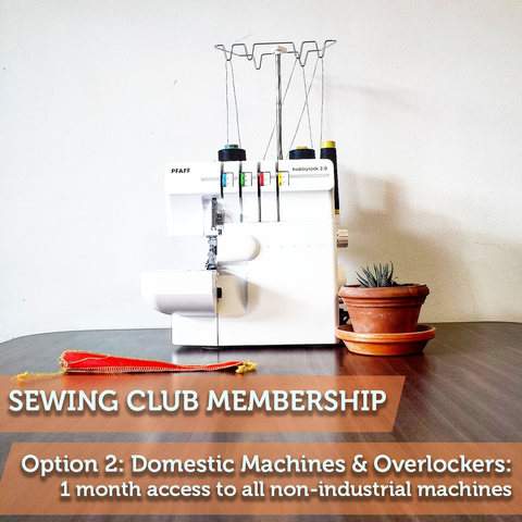Sewing Club Membership 2: Domestic Machines and Overlockers