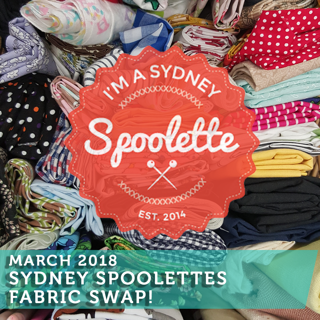 Sydney Spoolettes Fabric Swap Day! Sunday March 25th, 10.30am to 12.30pm