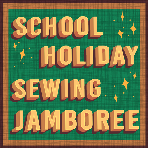 3 Day School Holiday Sewing Jamboree