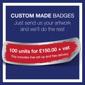 3. Custom Made Badges (100 Units)