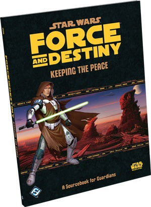 Star Wars: RPG - Force and Destiny - Supplements - Keeping the Peace