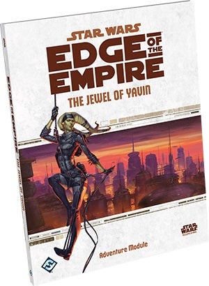 Star Wars: RPG - Edge of the Empire - Adventures - The Jewel of Yavin