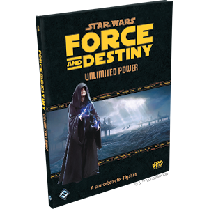 Star Wars: RPG - Force and Destiny - Supplements - Unlimited Power
