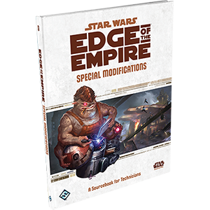 Star Wars: RPG - Edge of the Empire - Supplements - Special Modification