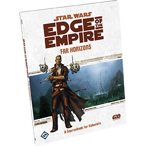 Star Wars: RPG - Edge of the Empire - Supplements - Far Horizons