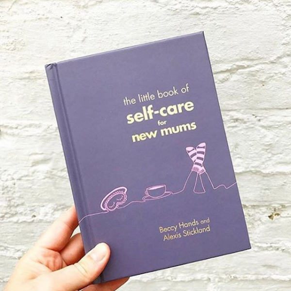 The Little Book of Self Care for New Mums
