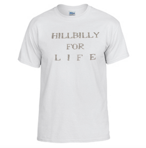 "Gildan ""HILLBILLY FOR LIFE"" T-Shirt"