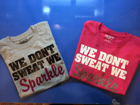 "Gildan DryBlend w/""We don't Sweat we Sparkle"" saying"