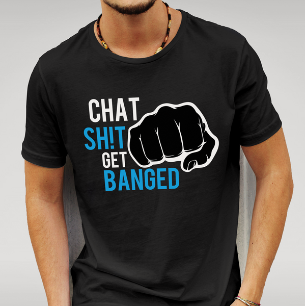Black Leicester 'Chat Sh!t Get Banged' T Shirt Size S M L XL XXL