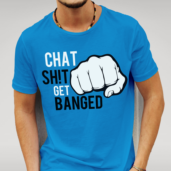 Blue Leicester 'Chat Sh!t Get Banged' T Shirt Size S M L XL XXL