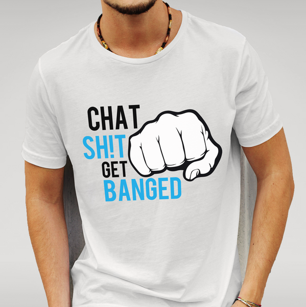 White Leicester 'Chat Sh!t Get Banged' T Shirt Size S M L XL XXL