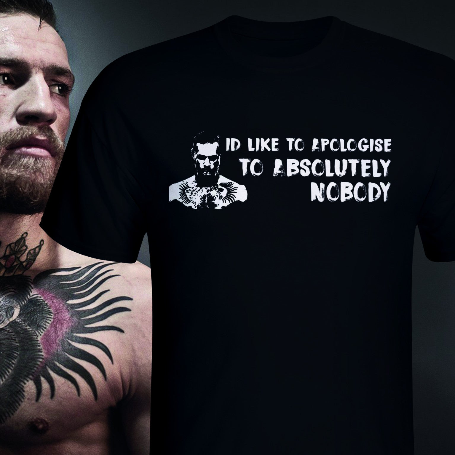 Apologise to nobody - Conor McGregor quote T-shirt Black