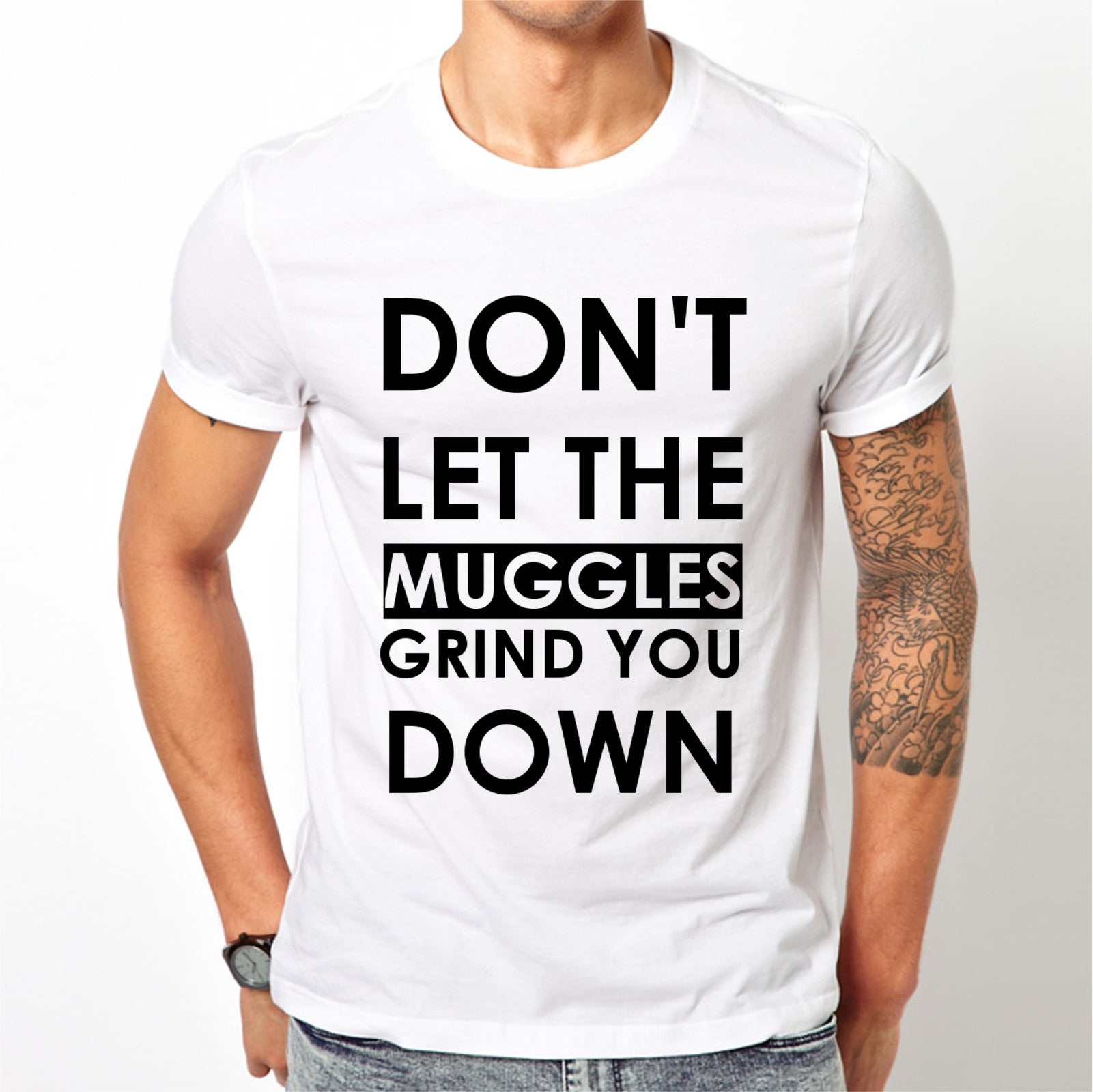 Don't let the muggles grind you down T shirt White Sizes S M L XL XXL Harry Potter