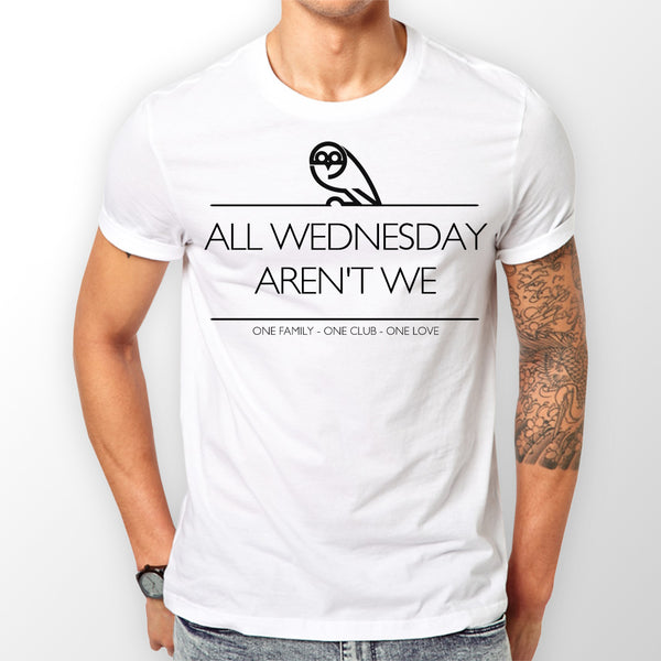 Men's White All Wednesday aren't we T-shirt