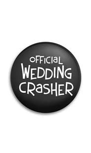 Official Wedding Crasher Button