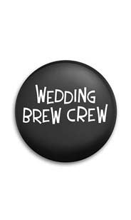 Wedding Brew Crew Button