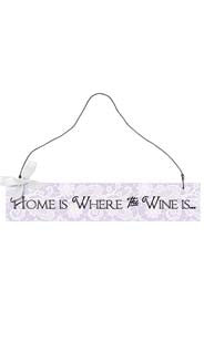 Home Is Where The Wine Is Hanging Sign
