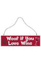 Woof If You Love Wine Hanging Sign