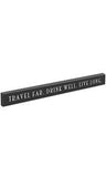 Travel Far, Drink Well, Live Long Wood Block Sign - Large