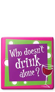 Who Doesn't Drink Alone Ceramic Trivet