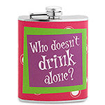 Who Doesn't Drink Alone Flask - flask