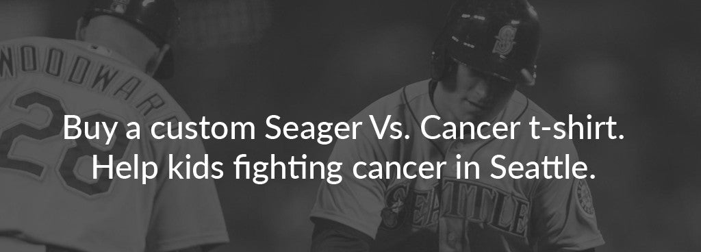Buy custom Seager vs. Cancer shirt. Help kids fighting cancer in Seattle.