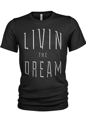 Livin the Dream T-shirt (black)
