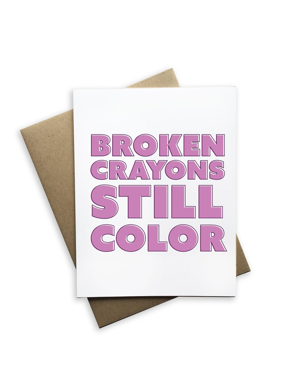 BROKEN CRAYONS CARD