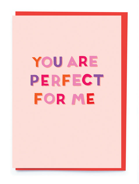 PERFECT FOR ME CARD