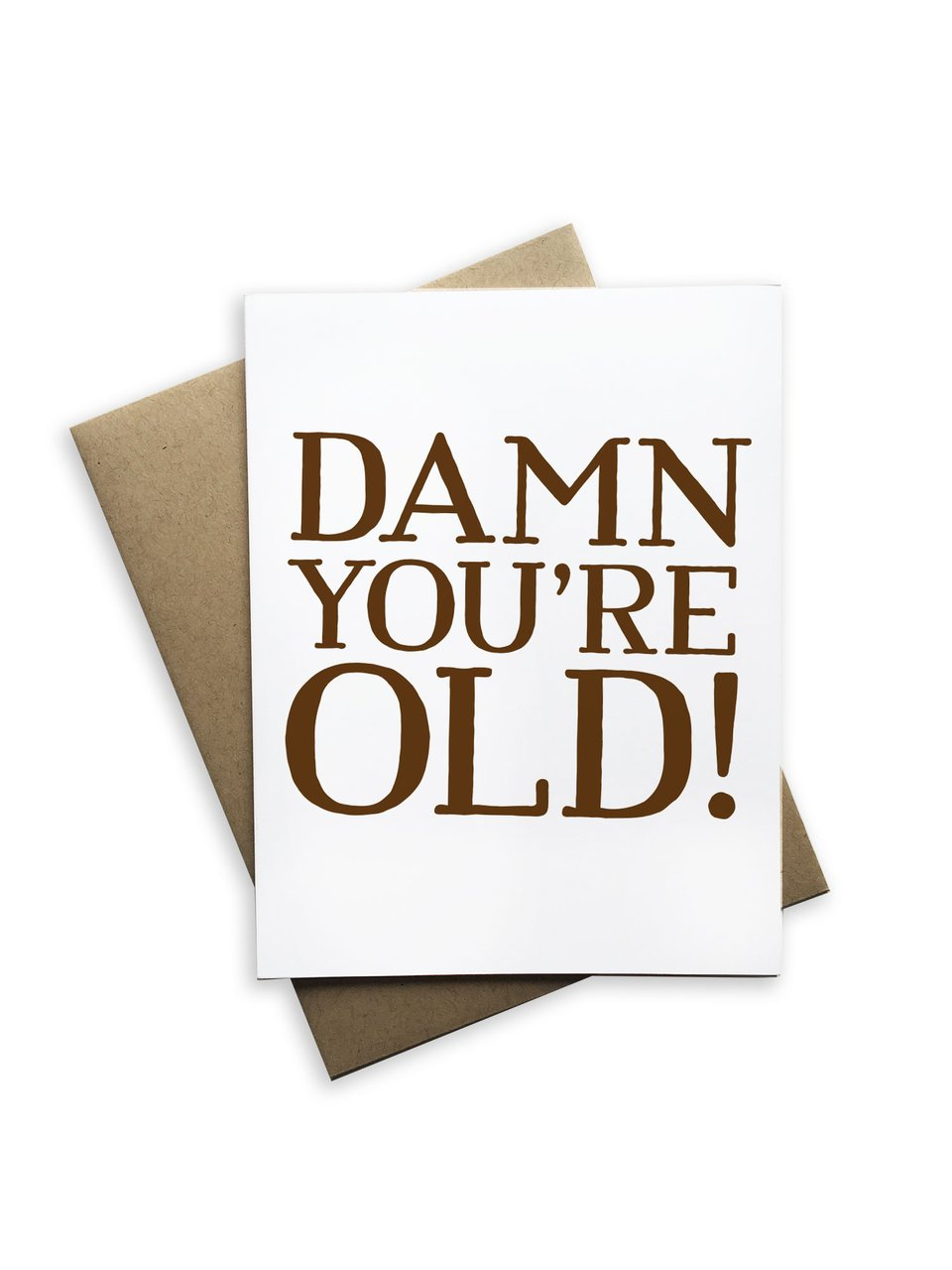 DAMN YOU'RE OLD CARD