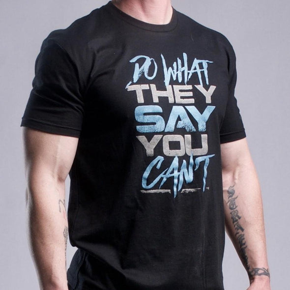Do What They Say You Can't Mens - Iron Apparel