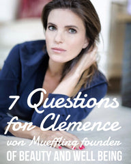 For our next *7 Questions* with @newlondonnyc - we have Clémence von Mueffling Founder of Beauty and Well Being