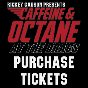 Caffeine & Octane At The Drags presented by Rickey Gadson