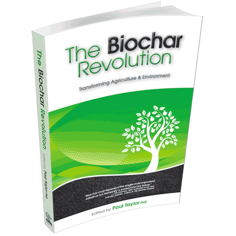 Blue Skye Biochar - The Biochar Revolution by Paul Taylor PHD (Paper Back)