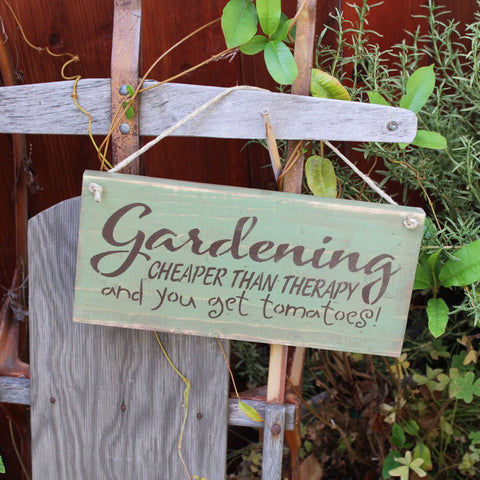 Garden Sign - Gardening Cheaper Than Therapy