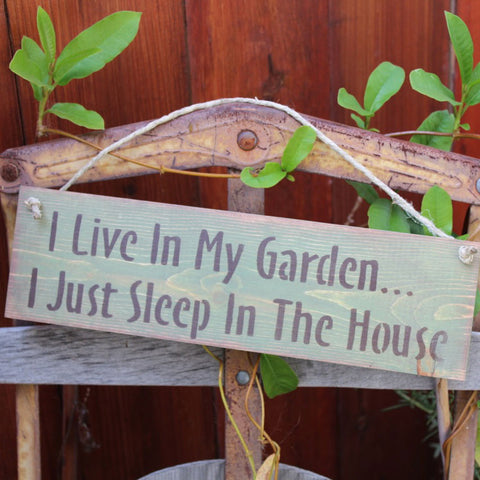 Garden Sign - I Live in My Garden