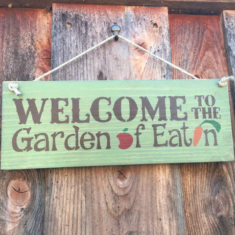 Garden Sign - Welcome to the Garden of Eatin