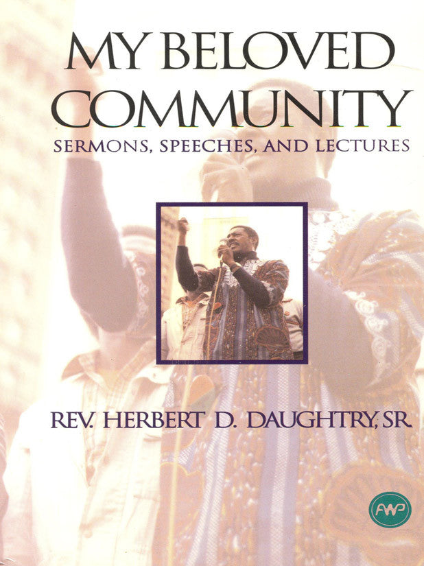 My Beloved Community: Sermons, Speeches, and Lectures
