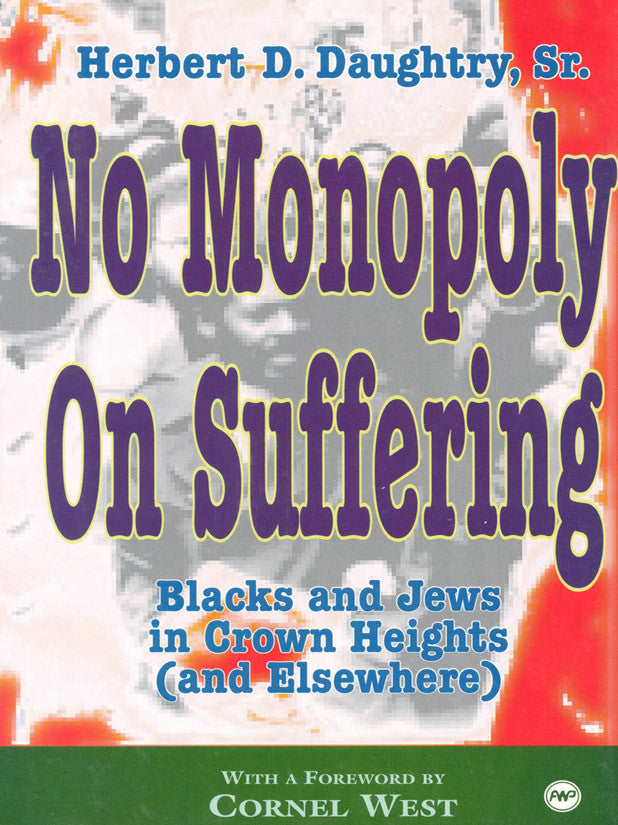 No Monopoly on Suffering:  Blacks & Jews in Crown Heights and Elsewhere