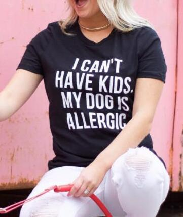 I Can't Have Kids, My Dog is Allergic T-Shirt For Women