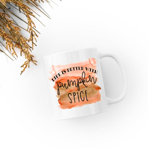 Life Is Better With Pumpkin Spice Mug - monkey see boutique